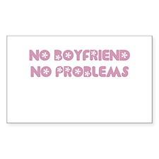 NO BOYFRIEND NO PROBLEMS Rectangle Decal