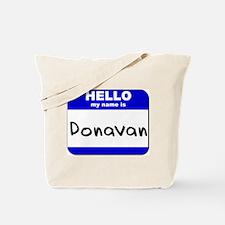 hello my name is donavan Tote Bag