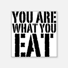 You are what you eat Sticker