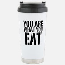 You are what you eat Travel Mug