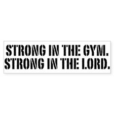 Strong in the gym Bumper Bumper Sticker