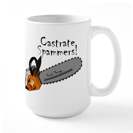 Castrate Spammers Large Mug