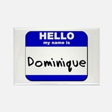 hello my name is dominique Rectangle Magnet