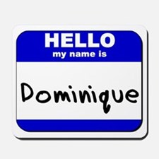 hello my name is dominique  Mousepad