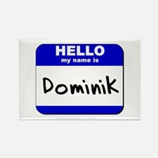 hello my name is dominik Rectangle Magnet