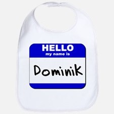 hello my name is dominik  Bib