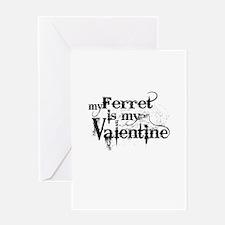 My Ferret Is My Valentine Greeting Cards