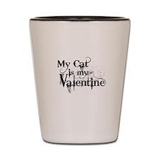 My Cat is My Valentine Shot Glass
