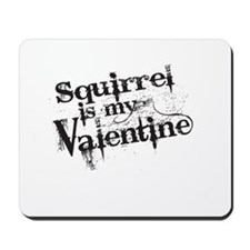 Squirrel is My Valentine Mousepad