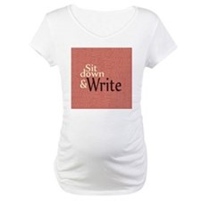 Sit Down Write Shirt