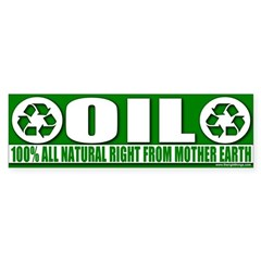 Oil 100% Natural Fuel Bumper Bumper Sticker