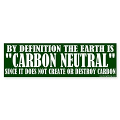 The Earth Is Carbon Neutral Bumper Bumper Sticker