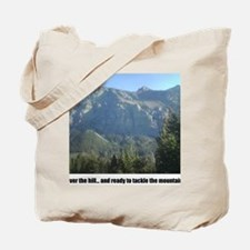 over the hill and ready to tackle the mou Tote Bag