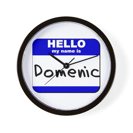 hello my name is domenic Wall Clock