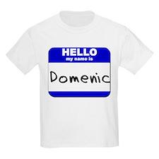 hello my name is domenic T-Shirt