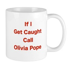 If I Get Caught Call Olivia Pope Mugs