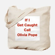 If I Get Caught Call Olivia Pope Tote Bag