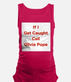 If I Get Caught Call Olivia Pope Maternity Tank To
