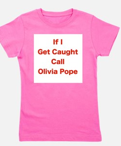 If I Get Caught Call Olivia Pope Girl's Tee