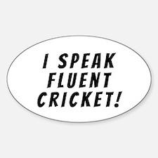 I SPEAK FLUENT CRICKET Decal