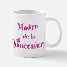 Madre de la Quinceanera Mug