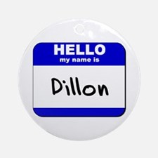 hello my name is dillon  Ornament (Round)