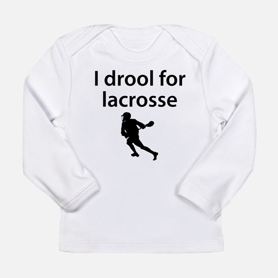 I Drool For Lacrosse Long Sleeve T-Shirt