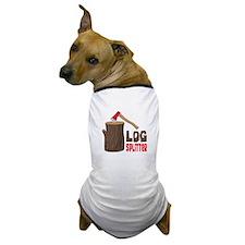 LOG SPLiTTeR Dog T-Shirt