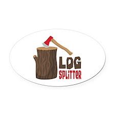 LOG SPLiTTeR Oval Car Magnet