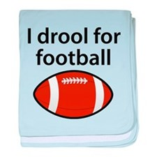 I Drool For Football baby blanket