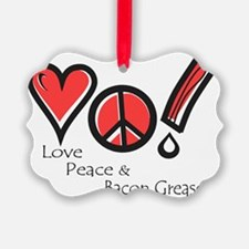 Love Peace and Bacon Grease Ornament