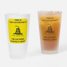 THIS IS THE GOVERNMENT THE FOUNDERS Drinking Glass