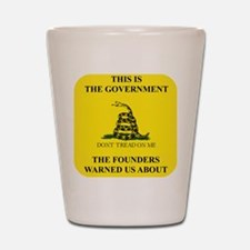 THIS IS THE GOVERNMENT THE FOUNDERS WAR Shot Glass