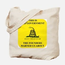 THIS IS THE GOVERNMENT THE FOUNDERS WARNE Tote Bag