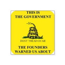 "THIS IS THE GOVERNMENT THE  Square Sticker 3"" x 3"""