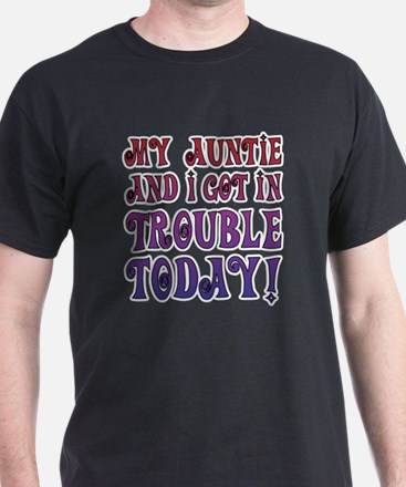 My Auntie and I got in trouble today! T-Shirt