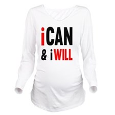 I Can And I Will Long Sleeve Maternity T-Shirt