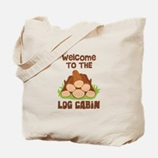 Welcome TO THE LOG CABiN Tote Bag