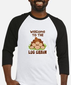 Welcome TO THE LOG CABiN Baseball Jersey