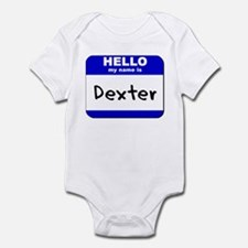 hello my name is dexter  Infant Bodysuit