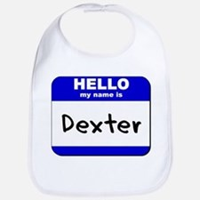 hello my name is dexter  Bib