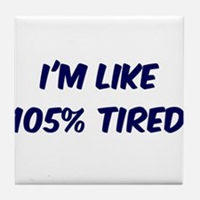 105% TIRED Tile Coaster