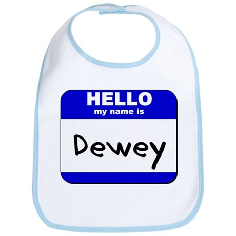 hello my name is dewey Bib