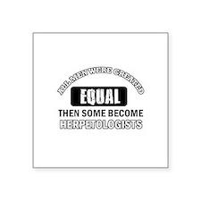 "Herpetologists Designs Square Sticker 3"" x 3"""