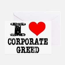 I Heart Corporate Greed Greeting Card