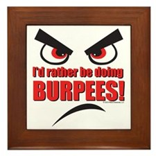 Id rather be doing BURPEES! Framed Tile