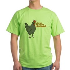 Who are you calling Chicken? T-Shirt