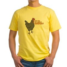 Who are you calling Chicken? T