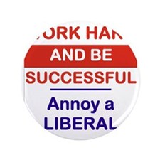 """WORK HARD AND BE SUCCESSFUL ANNOY A LI 3.5"""" Button"""