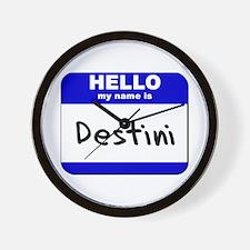 hello my name is destini  Wall Clock